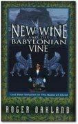 When New Wine Makes a Man Divine: True Revival or Last Days Deception? 9780963779755