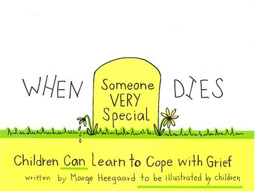 When Someone Very Special Dies: Children Can Learn to Cope with Grief 9780962050206