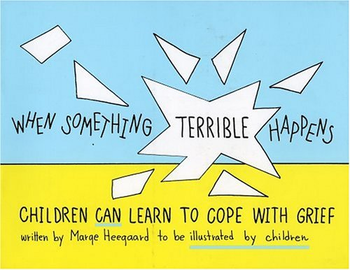 When Something Terrible Happens: Children Can Learn to Cope with Grief 9780962050237