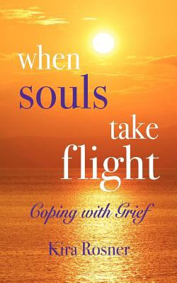 When Souls Take Flight: Coping with Grief 9780967997827