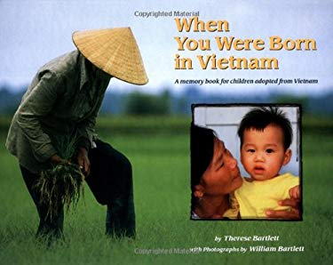 When You Were Born in Vietnam: A Memory Book for Children Adopted from Vietnam 9780963847256