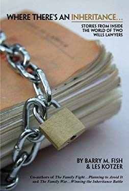 Where There's an Inheritance...: Stories from Inside the World of Two Wills Lawyers 9780968351390