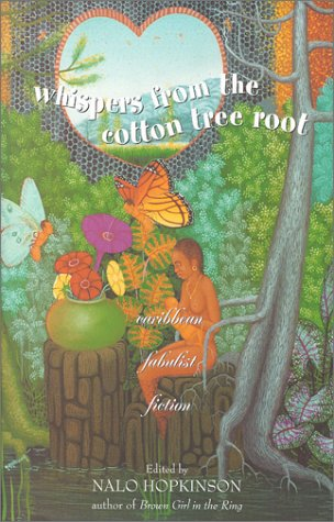 Whispers from the Cotton Tree Root: Caribbean Fabulist Fiction 9780967968322