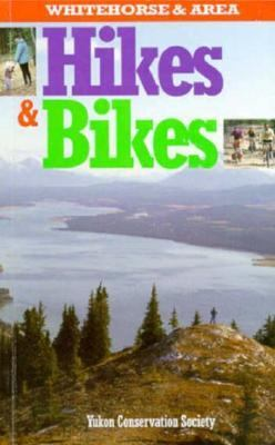 Whitehorse and Area Hikes and Bikes 9780969461258