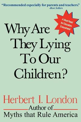Why Are They Lying to Our Children? 9780967351421