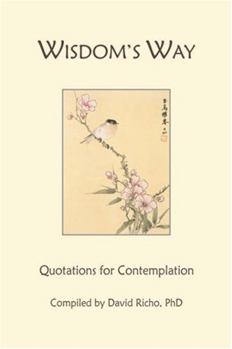 Wisdom's Way: Quotations for Contemplation 9780966990829