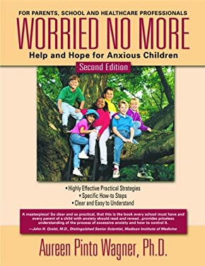 Worried No More: Help and Hope for Anxious Children 9780967734798