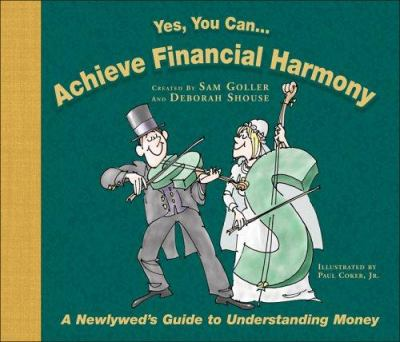 Yes You Can... Achieve Financial Harmony: A Newlyweds Guide to Understanding Money 9780962978845