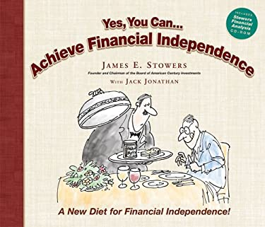 Yes You Can...Achieve Financial Independence: A New Diet for Financial Independence 9780962978890
