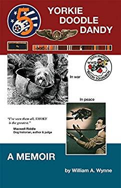 Yorkie Doodle Dandy: A Memoir 9780965225403