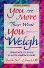 You Are More Than What You Weigh: Improve Your Self-Esteem No Matter What Your Weight 9780964887428