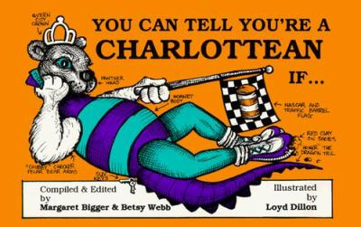 You Can Tell You're a Charlottean If . . . 9780964060661
