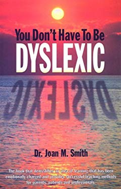 Your Don't Have to Be Dyslexic 9780962875816