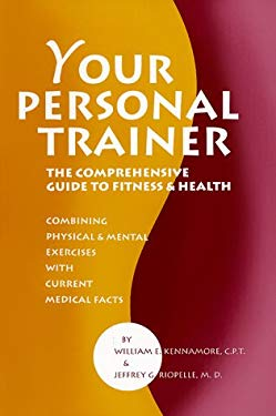 Your Personal Trainer: The Comprehensive Guide to Fitness & Health 9780965890632