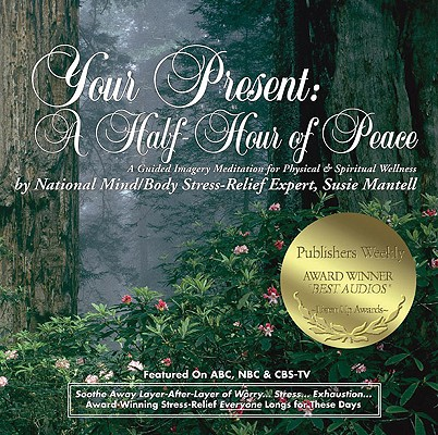 Your Present: A Half Hour of Peace 9780965072410