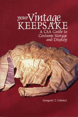Your Vintage Keepsake: A Csa Guide to Costume Storage and Display 9780967644509