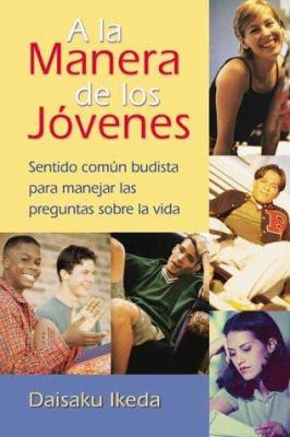 a la Manera de Los Jovenes: Sentido Comun Budista Para Manejar Las Preguntas Sobre La Vida 9780967469737