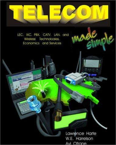 telecom Made Simple: LEC, IXC, PBX, and LAN 9780965065870