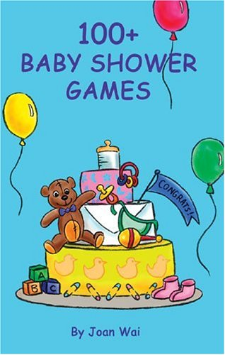 100+ Baby Shower Games 9780972835411