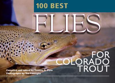 100 Best Flies for Colorado Trout 9780974642796