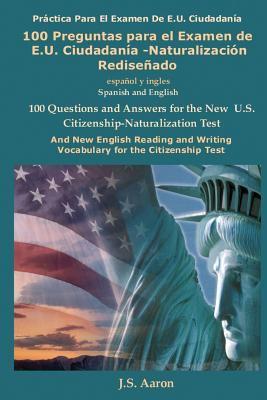 100 Preguntas Para El Examen de E.U. Ciudadania-Naturalizacion Redisenado 9780979353826