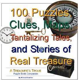 100 Puzzles, Clues, Maps, Tantalizing Tales, and Stories of Real Treasure: A Treasure's Trove Puzzle Book Companion