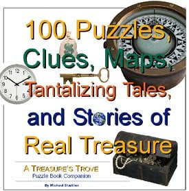 100 Puzzles, Clues, Maps, Tantalizing Tales, and Stories of Real Treasure: A Treasure's Trove Puzzle Book Companion 9780976061816
