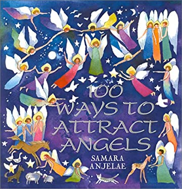 100 Ways to Attract Angels 9780970875488