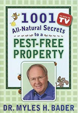 1001 All-Natural Secrets to a Pest-Free Property 9780977670604