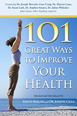 101 Great Ways to Improve Your Health 9780979499203