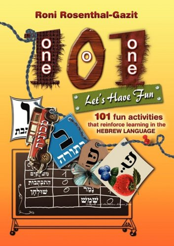 101 Let's Have Fun - 101 Fun Activities That Reinforce Learning in the Hebrew Language 9780979280016