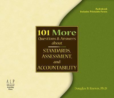 101 More Questions and Answers about Standards, Assessment, and Accountability 9780974734330