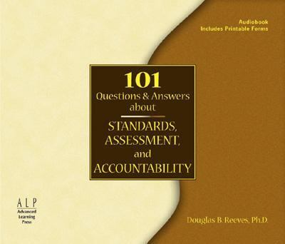 101 Questions and Answers about Standards, Assessment and Accountability 9780974734323