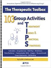 103 Group Activities and Treatment Ideas & Practical Strategies: The Therapeutic Toolbox 4362326