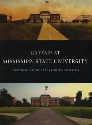 125 Years at Mississippi State University: A Pictorial History of the People's University 9780974320106