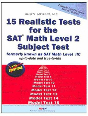 15 Realistic Tests for the SAT Math Level 2 Subject Test: Formerly Known as SAT Math Level IIC