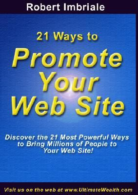21 Ways to Promote Your Web Site 9780977750023
