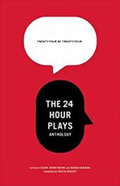 24 by 24: The 24 Hour Plays Anthology 4321652