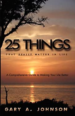 25 Things That Really Matter in Life 9780979111303