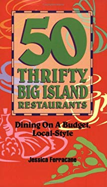 50 Thrifty Big Island Restaurants: Dining on a Budget, Local-Style 9780974267289