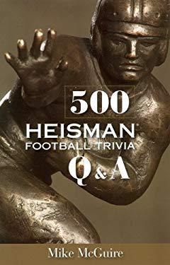 500 Heisman Football Trivia Q & A 9780977266135