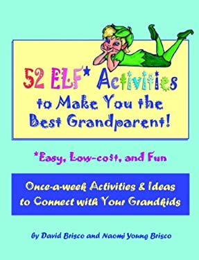 52 Elf Activities to Make You the Best Grandparent 9780977870905