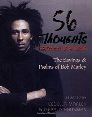 56 Thoughts from 56 Hope Road: The Sayings and Psalms of Bob Marley 9780971975804
