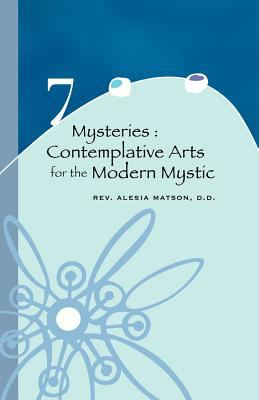 7 Mysteries: Contemplative Arts for the Modern Mystic 9780975410707