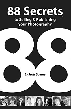 88 Secrets to Selling & Publishing Your Photography 9780976187806