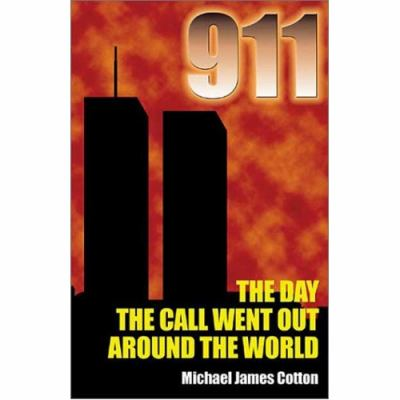 911: The Day the Call Went Out Around the World 9780971941441