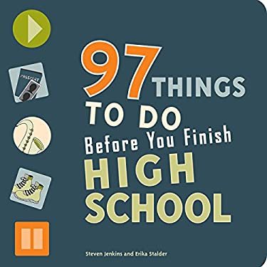 97 Things to Do Before You Finish High School 9780979017308