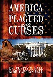 """America Is Plagued With Curses:  From the """"Out House"""" to the """"White House"""""""