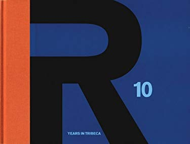 R: 10 Years in Tribeca 9780970460844