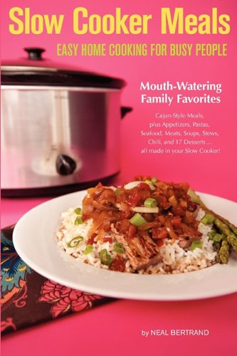 Slow Cooker Meals: Easy Home Cooking for Busy People 9780970586896